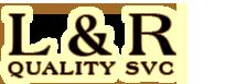 L&R Quality SVC, Inc